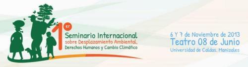 1er Seminario Internacional sobre Desplazamiento Ambiental 2013
