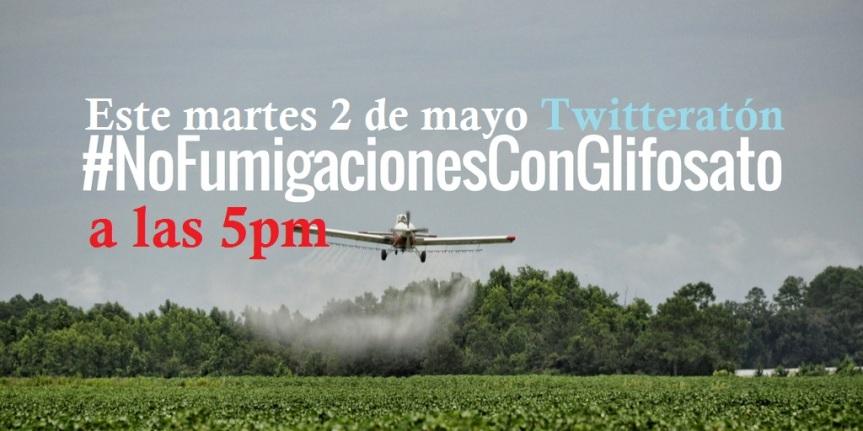 Este martes 2 de mayo twitteratón #NoFumigacionesConGlifosato enColombia