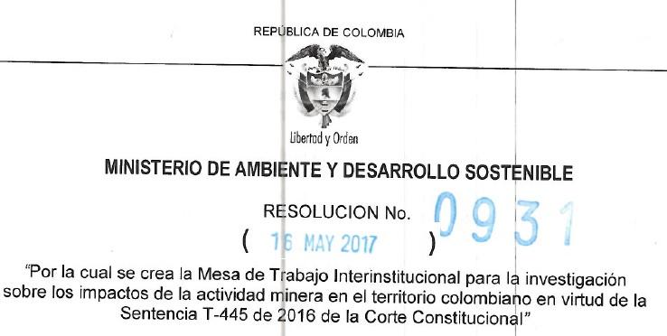 Resolución 0931 de 2017 que crea la Mesa de Trabajo para investigar impactos de la minería enColombia