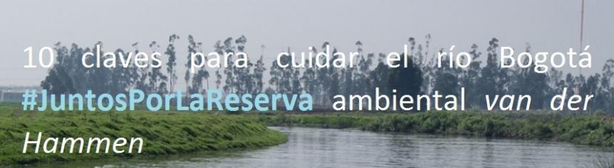 10 claves para cuidar el río Bogotá #JuntosPorLaReserva