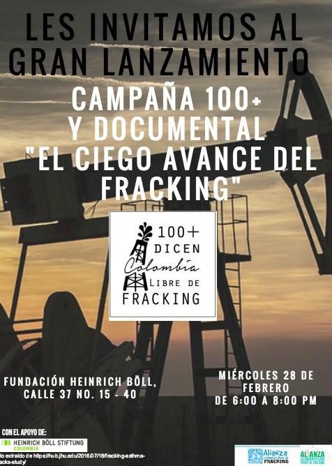 """Gran Lanzamiento de campaña 100+ y presentación del documental """"El ciego avance delfracking"""""""