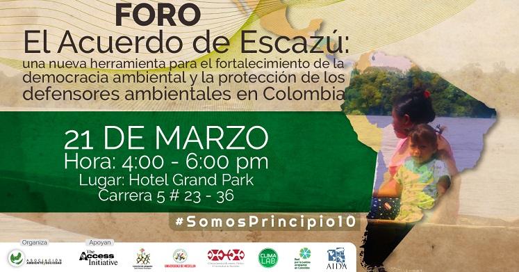 """Foro """"El Acuerdo de Escazú: una herramienta para el fortalecimiento de la democracia ambiental y la protección de los defensores ambientales enColombia"""""""
