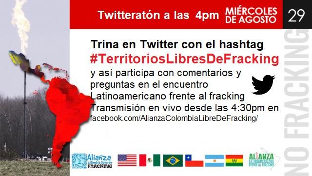 Twitteratón #TerritoriosLibresDeFracking este miércoles 29 de agosto4pm